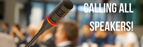 Calling All Speakers!